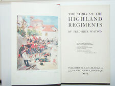 Frederick Watson - The Story Of The Highland Regiments 1st Ed 1915 / ARMY