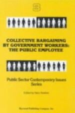 Collective Bargaining by Government Workers: The Public Employee (Public Sector