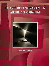 El Arte de Penetrar en la Mente Del Criminal by Luis Santos Diz (2016,...