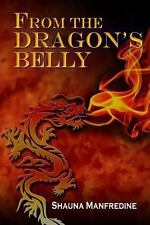 From the Dragon's Belly : Christianized Witchcraft Exposed by Shauna...