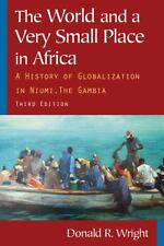 The World and a Very Small Place in Africa : A History of Globalization in...