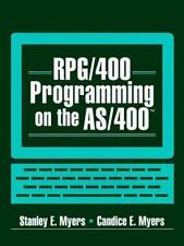 RPG/400 Programming on the AS/400 by Candice E. Myers and Stanley E. Myers...