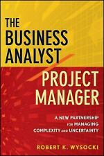 The Business Analyst / Project Manager: A New Partnership for Managing Complexit