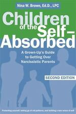 Children of the Self-Absorbed : A Grown-Up's Guide to Getting over...