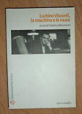 MAZZOCCHI - LUCHIANO VISCONTI , LA MACCHINA E LE MUSE - ANNO:2008 (MG)