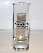SHOT GLASS SHOOTER Quality Roofing OF FLORIDA INC.