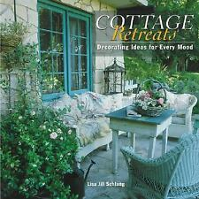 COTTAGE RETREATS: Decorating Ideas For Every Mood, Schlang, Lisa Jill, Good Cond