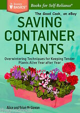 New  How To Saving Container Plants Flowers Overwinter Fast Easy Garden PB  Book