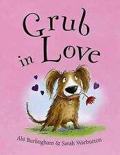 GRUB IN LOVE by Burlingham & Warburton Children's Reading Picture Story Book New