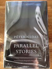 Parallel Stories By Peter Nadas.1st Edition, Hardback.