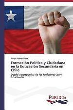 Formación Política y Ciudadana en la Educación Secundaria en Chile by Palma...