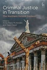 Criminal Justice in Transition: The Northern Ireland Context, Anne-Marie McAlind