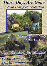 Those Days are Gone (Irish Farming DVD Featuring the Story of Turf)