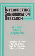 Interpreting Communication Research: A Case Study Approach, Kreps, Gary L., Frie