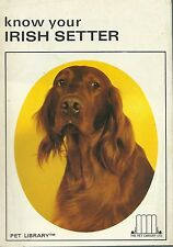 Know your Irish Setter  - Irlandese Pet Library 1^Edz. Cinegetica - Caccia