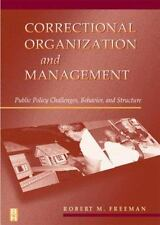 Correctional Organization and Management : Public Policy Challenges,...