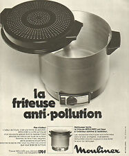 Publicité 1973  MOULINEX  la friteuse anti - pollution
