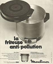 Publicité 1973  MOULINEX  la friteuse anti - pollution