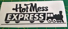 Hot Mess Express - Train - Vinyl Decal for Car, Truck, or Jeep
