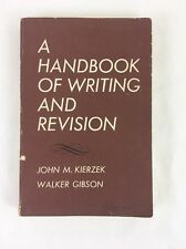 Handbook of Writing and Revision by Walker Gibson and John M. Kierzek (1967, Pa…