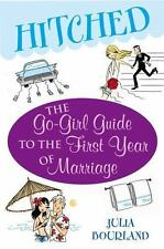 Hitched : The Go-Girl Guide to the First Year of Marriage