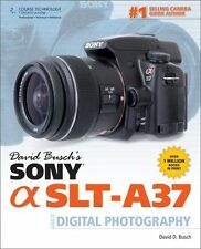 David Busch's Digital Photography Guides: David Busch's Sony SLT-A37 Guide to...
