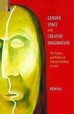 Gender Space and Creative Imagination by Rekha (2015, Hardcover)