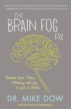 The Brain Fog Fix : Reclaim Your Focus, Memory, and Joy in Just 3 Weeks by...