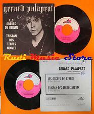 LP 45 7''GERARD PALAPRAT Les orgues de berlin Tristan france AZ 10 503 cd mc dvd