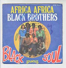 """BLACK SOUL Vinyl 45T 7"""" AFRICA AFRICA - BLACK BROTHERS - SOUKOUS 14110 F Rèduit"""