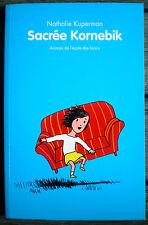 LIVRE ROMAN enfant  * SACRÉ KORNEBIK *  de N. KUPERMAN ed. ECOLE DES LOISIRS !!