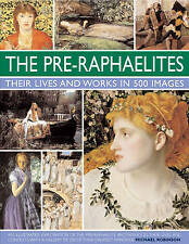 The Pre-Raphaelites by Michael Robinson Illustrated Exploration of the Brotherho