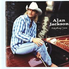 Everything I Love by Alan Jackson (CD, Oct-1996, Arista)