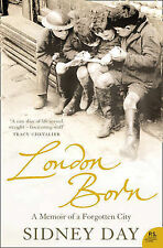 London Born: A Memoir of a Forgotten City (P.S.), Day, Sidney, New Book
