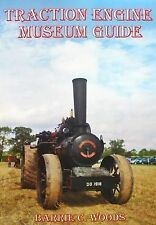 Traction Engine Museum Guide: with updates to November 2017