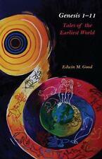 Genesis 1-11 : Tales of the Earliest World by Edwin Good (2011, Paperback)