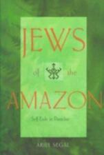 Jews of the Amazon: Self-Exile in Paradise, Segal, Ariel