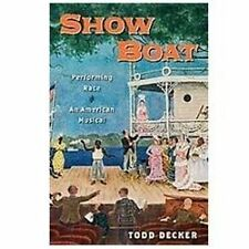 Broadway Legacies Ser.: Show Boat : Performing Race in an American Musical by...