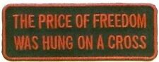 Price Of Freedom Hung Cross Christian Bible God Embroidered Biker Patch PAT-1442
