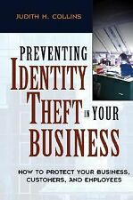 Preventing Identity Theft in Your Business : How to Protect Your Business, Custo