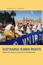 Sustaining Human Rights: Women and Argentine Human Rights Organizations