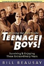 SHAPING THE MAN INSIDE TEENAGE BOYS! Bill Beausay VG CONDITION BOOK