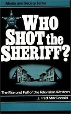 Who Shot the Sheriff?: The Rise and Fall of the Television Western (Me-ExLibrary