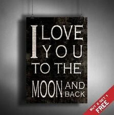 A3 I LOVE YOU TO THE MOON AND BACK * Poster Vintage Shabby Typographic Wall Art