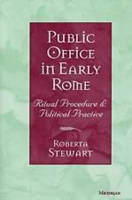 Public Office in Early Rome : Ritual Procedure and Political Practice by...
