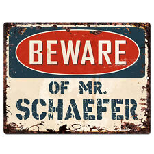 PBMR0773 Beware of MR. SCHAEFER Chic TIN Sign Home Decor Funny Gift Ideas