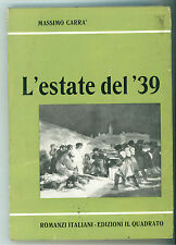 CARRA' MASSIMO L'ESTATE DEL '39 IL QUADRATO 1965 PRIMA EDIZIONE