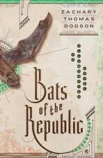 Bats of the Republic: An Illuminated Novel by Dodson, Zachary Thomas