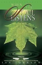 When the Soul Listens : Finding Rest and Direction in Contemplative Prayer by...
