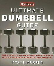 Men's Health Ultimate Dumbbell Guide: More Than 21,000 Moves Designed -ExLibrary